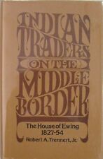 INDIAN TRADERS ON THE MIDDLE BORDER: THE HOUSE OF EWING/ROBERT A. TRENNERT, JR.