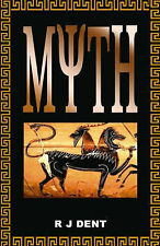 Myth by Dent, R. J.