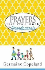 Prayers That Avail Much for Grandparents by Germaine Copeland (2015, Paperback)