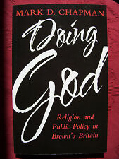 Doing God: Religion and Public Policy in Brown's Britain by Mark Chapman (new!)