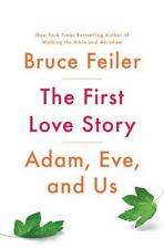 NEW - The First Love Story: Adam, Eve, and Us by Feiler, Bruce