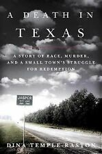 A Death in Texas: A Story of Race, Murder and a Small Town's Struggle for Redemp