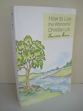 How to Live the Wonderful Christian Life by Henrietta Sutera