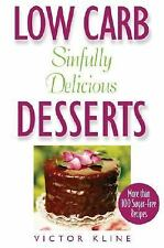 Low Carb Sinfully Delicious Desserts: More Than 100 Recipes for Cakes,-ExLibrary