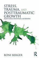 Stress, Trauma, and Posttraumatic Growth : Social Context, Environment, and...