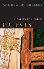 Priests: A Calling in Crisis, Greeley, Andrew M., Good Condition, Book