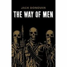 The Way of Men Jack Donovan Dissonant Hum Paperback 9780985452308