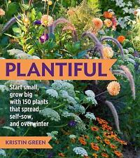 Plantiful: Start Small, Grow Big with 150 Plants That Spread, Self-Sow-ExLibrary
