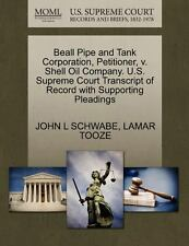 Beall Pipe and Tank Corporation, Petitioner, V. Shell Oil Company. U. S....