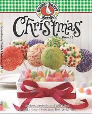 Gooseberry Patch Christmas Book 12: Recipes, Projects and Gift Ideas to Make You