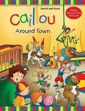 Coloring and Activity Book Ser.: Caillou Around Town by Anne Paradis (2013,...