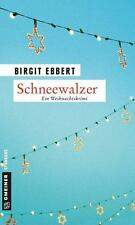 Schneewalzer: Ein Weihnachtskrimi (Kriminalromane im GMEINER-Verlag)