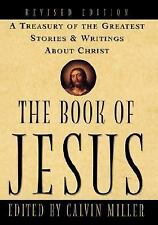 The Book of Jesus : A Treasury of the Greatest Stories and Writings about...