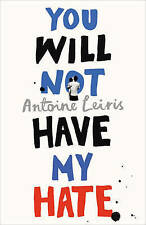 You Will Not Have My Hate by Antoine Leiris (Hardback, 2016)