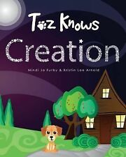 Toz Knows Creation by Mindi Jo Furby and Kristin Lee Arnold (2013, Paperback)