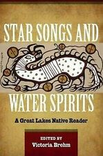 Star Songs & Water Spirits: A Great Lakes Native Reader, Brehm, Victoria, New Co