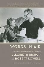Words in Air : The Complete Correspondence Between Elizabeth Bishop and...