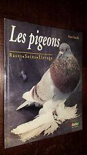 LE PIGEON - Races - Soins - Elevage - Pierre Corcelle 1992 - Colombophilie - b