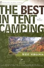 The Best in Tent Camping: West Virginia, 2nd: A Guide for Car Campers Who Hate R