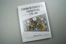 UNIFORM BUTTONS OF THE UNITED STATES – 1775-1865 – by WARREN K. TICE