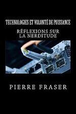 Technologies et Volonte de Puissance : Reflexion Sur la Nerditude by Pierre...