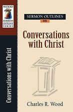 Wood Sermon Outline Ser.: Sermon Outlines on Conversations of Christ by...