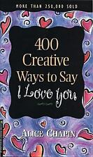 400 Creative Ways to Say I Love You, Chapin, Alice, Good Condition, Book