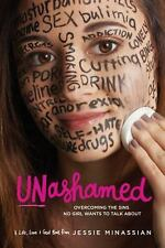 Unashamed : Overcoming the Sins No Girl Wants to Talk About by Jessie...