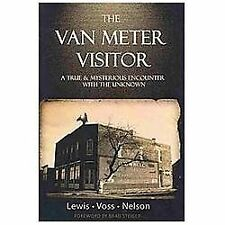 The Van Meter Visitor : A True and Mysterious Encounter with the Unknown by...