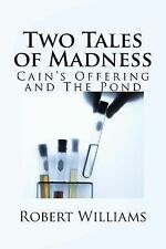 Two Tales of Madness : Cain's Offering and the Pond by Robert Williams (2014,...