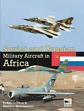 Soviet and Russian Military Aircraft in Africa by Yefim Gordon (Soviet Aviation)