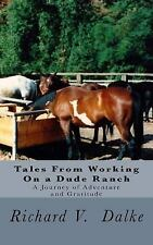 Tales from Working on a Dude Ranch : A Journey of Adventure and Gratitude...