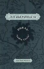 Art and Politics in Duras' India Cycle, , MCNEECE, LUCY STONE, Very Good, 1996-1