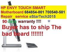 HP ENVY TouchSmart Motherboard 684854-001 700540-501 repair service 90 days !!