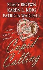 Cupid Calling (Zebra Historical Romance) Stacy Brown, Karen L. King, Patricia W
