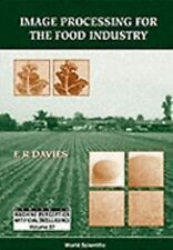 Image Processing for the Food Industry (Series in Machine Perception a-ExLibrary