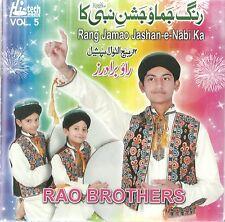 RAO BROTHERS VOL 5 - RANG JAMAO JASHAN - E - NABI KA - BRAND NEW NAAT CD