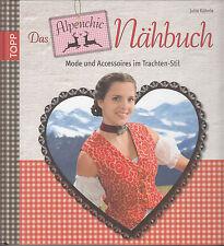Das Alpenchic-Nähbuch Jutta Kühnle Mode im Trachten-Stil ungelesenes Remi