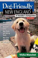 Dog-Friendly New England : A Traveler's Companion by Trisha Blanchet