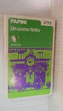 UN UOMO FINITO Papini Vallecchi TV 37 1974 libro romanzo narrativa racconto di