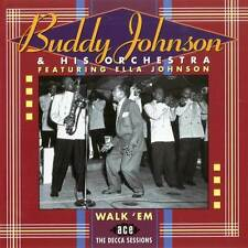 Buddy Johnson & His Orchestra - Walk 'Em : The Decca Sessions (CDCHD 623)