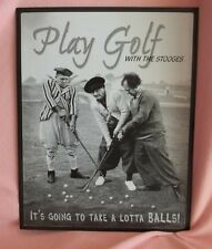 """THE THREE STOOGES METAL PICTURE """" IT'S GOING TO TAKE A LOTTA BALLS!""""  DATED 2002"""