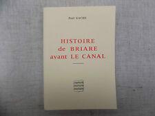 HISTOIRE DE BRIARE AVANT LE CANAL Paul Gache - Loiret