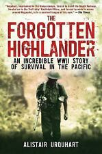 The Forgotten Highlander: An Incredible WWII Story of Survival in the -ExLibrary