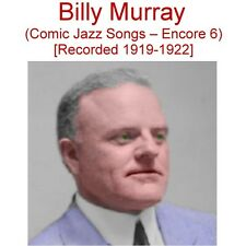 Billy Murray (Comic Ragtime Jazz Songs - Encore 6) [Recorded 1919-1922] - New CD