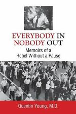 Everybody in, Nobody Out : Memoirs of a Rebel Without a Pause by Young (2013,...