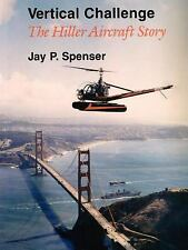 Vertical Challenge : The Hiller Aircraft Story by Jay P. Spenser (2003,...