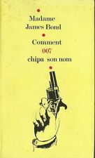 EO MADAME JAMES BOND : COMMENT 007 CHIPA SON NOM + PASTICHE PAR KENNETH C.PARKES
