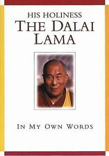 His Holiness The Dalai Lama: In My Own Words by Dalai Lama XIV