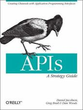 APIs - A Strategy Guide by Daniel Jacobson, Gregory Brail and Dan Woods...